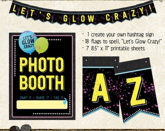 Photo Booth SIGN & BANNER, Let's Glow Crazy, glow in the dark, birthday party, printable, instant download, bunting, garland
