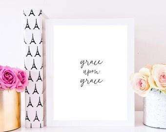 Grace Upon Grace Printable - Grace Upon Grace - Christian Art - Christian Printable - Scripture - Christian Quote - Grace - Printable
