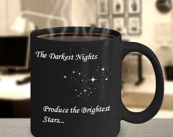 The Darkest Nights Produce the Brightest Stars Coffee Mug - Recovery Gift - 12 Step Gift