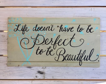 Lofe doesnt have to be perfect to be beautiful reclaimed wood hand scripted, hand painted wall decor
