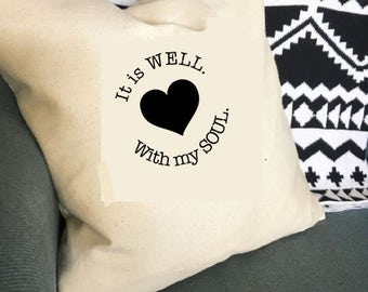 It Is Well With My Soul Canvas Pillow Cover 16x16 or 18x18 Bible Verse Scripture