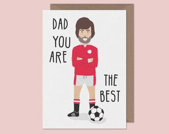 Dad You Are The Best-Football Fathers Day Cards-Dad Football card-Footy card-George Best-Fathers Day Funny Cards-Studio Boketto