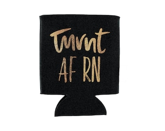 turnt af rn beverage holder // bachelorette party favor // can cooler // drink holder // metallic gold print // tailgate gift