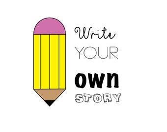 Pencil Write Your Own Story Illustration Ilustracion Digital Inspiracion Inspirational Kids Toddler