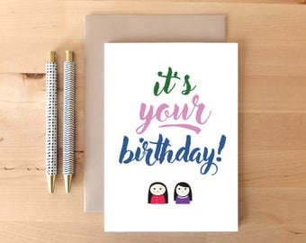 It's Your Birthday : Greeting Card