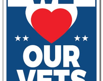 We Love Our Vets Novelty Sign military holiday patriotic service country gift