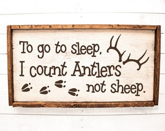 To Go To Sleep I Count Antlers Not Sheep | Rustic Wood Sign | Woodland Hunting Themed Nursery Sign | Anters Decor | Hunting Theme Room Decor