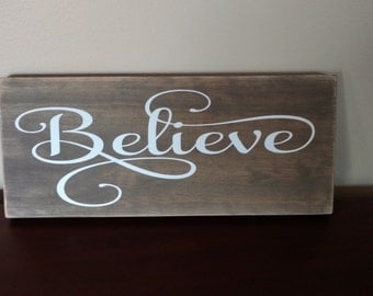 Believe Wood Sign.Christmas Decor.Wood Sign.Christmas Wood Sign.Rustic Home Decor.Wood Home Decor.Wood Wall Hanging.Rustic Wood Sign