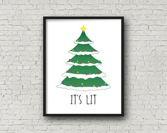 It's Lit, Printable Christmas, Instant Download, Printable Wall Art, Funny Quote, Christmas Tree Art, Christmas Decor, Digital Art Printable