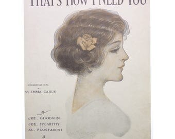 That's How I Need You Goodwin/McCarthy (1912) Emma Carus Vintage Sheet Music