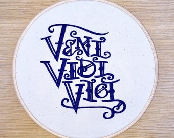 Veni vidi vici embroidery hoop art - I came I saw I conquered Julius Caeser quote latin embroidered art navy on unbleached cotton gift man