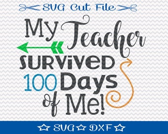 100 Days of School SVG File / SVG Cut File for Silhouette / 100 Days Smarter / First 100 Days svg / My Teacher Survived 100 Days of Me svg
