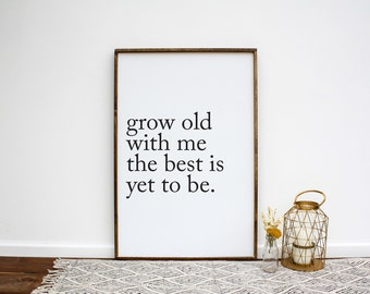Grow Old With Me The Best Is Yet To Be Wood Sign | Framed Wood Sign | Farmhouse Sign | Bedroom Sign | Wedding Gift | Gift for Her