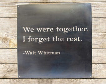 """We were together I forget the rest Walt Whitman Sign, 24"""" Square Metal Sign"""