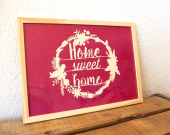 Frame in wood with illustration in cut paper - Home sweet home - text and frame of flowers