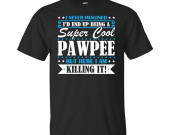 Pawpee, Pawpee Gifts, Pawpee Shirt, Super Cool Pawpee, Gifts For Pawpee, Pawpee Tshirt