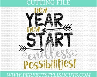 New Year, New Start, Endless Possibilities - New Years SVG, DXF, PNG, Eps Files for Cameo or Cricut - New Years Eve Svg, 2018 Svg