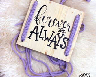 Forever and Always - Hand Painted Macramé Signage