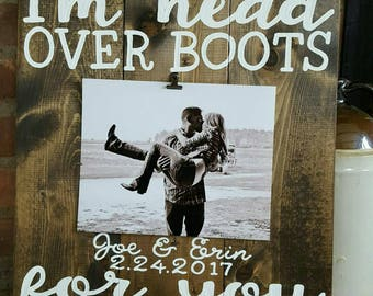 Customized I'm head over boots for you wood sign with photo clip 8x10 photo