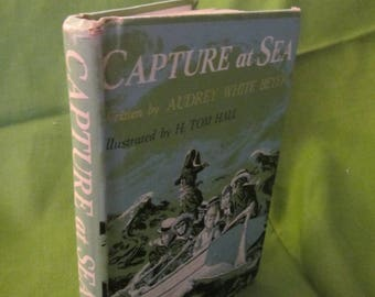 1959 ** Capture at Sea ** Audrey White Beyer ** ex library book **sj