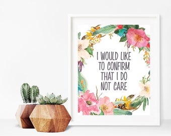 Snarky Print - Funny Office Print - I Would Like To Confirm That I Do Not Care - Sarcastic Quote Print - Snarky Wall Art - Printable 8x10