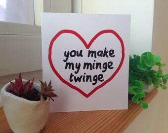 You Make My Minge Twinge Card (blank inside) Anniversary/Valentines