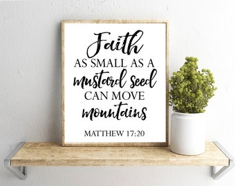 Printable Wall Art, Faith as Small as a Mustard Seed Verse, Matthew 17:20, Home Decor, Instant Download