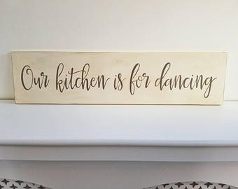 Kitchen Sign, Dancing Sign, Kitchen for Dancing, Wooden Sign, Our Kitchen, Housewarming, Gift For Her, Gift For Him. New Home, Kitchen, Cook