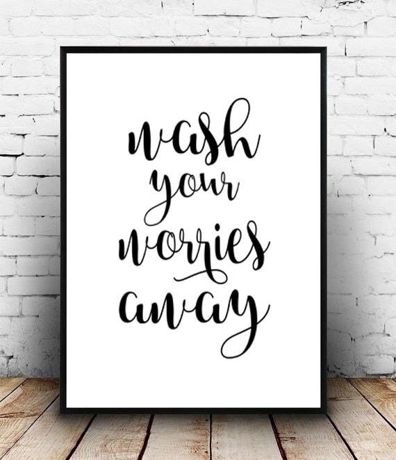 Wash your worries away PRINTABLE art wash your hands sign
