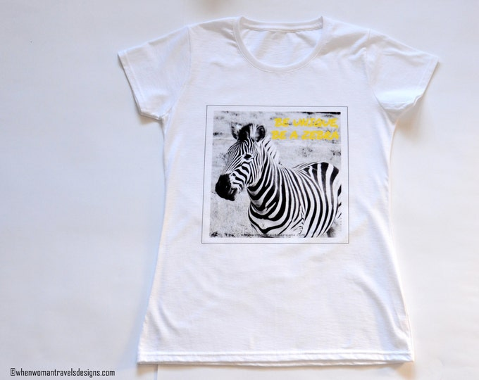 Zebra print - tshirts with sayings - girlfriend gift - best gift for her - inspirational t shirt -womens clothing - white tee - wanderlust