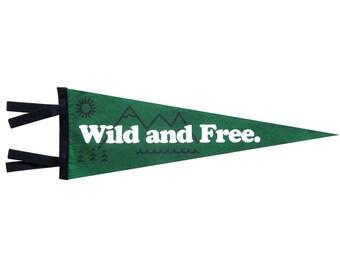 Felt Pennant - Wild & Free