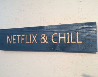 Netflix and Chill. Rustic Sign. Personalized Sign. Distressed Wood. Reclaimed wood. Custom sign. Hand Painted Anniversary. Housewarming Gift