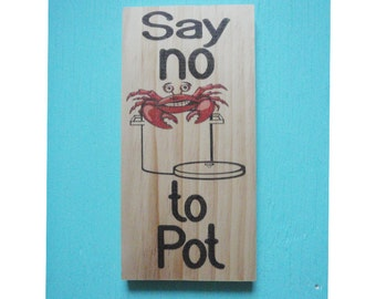 Coastal wall decor - Beach house decor -Say no to pot sign - Nautical wall decor - Rustic beach sign -Blue crab sign- Housewarming gift