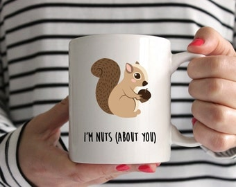 Squirrel I'm Nuts About You 11oz Mug/Cup - Valentines Day Heart Love