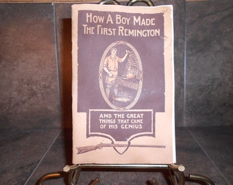 Hunting Remington 1916 How A Boy Made The First Remington Paperback Rare Book