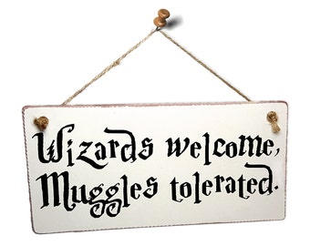 "Harry Potter Themed Hanging Wall Sign ""Wizards Welcome Muggles Tolerated"""