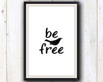 Be free minimalist art print/ Inspiring quotes