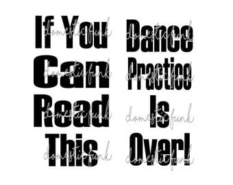If You Can Read This Dance Practice is Over - Silly Socks SVG