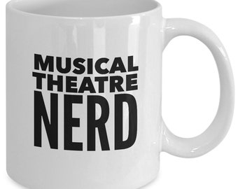 MUSICAL THEATRE NERD Mug - Funny Stage Actor Actress Gift - Drama Student - Music Theater - Broadway Fan - 11 oz white coffee tea cup