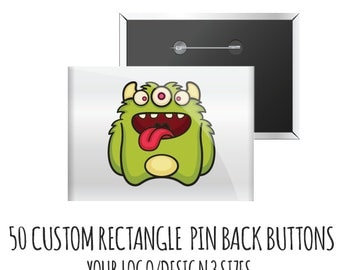Custom Recangle Buttons with Your Logo/Design, 50 Pin Back buttons,  badges
