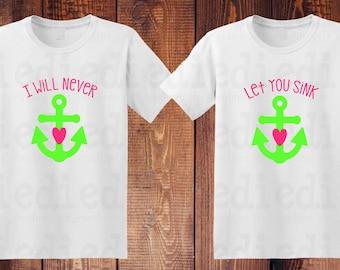 I Will Never Let You Sink Best Friends Shirt BFF Buddies Shirt Girl Shirt Boy Shirt Woman Shirt Man Shirt Custom Shirt Friends Forever