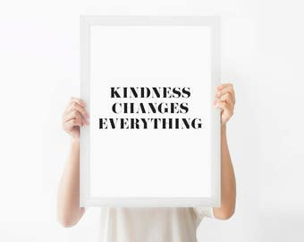Typographic print, black and white | Kindness changes everything