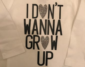 I Don't Wanna Grow Up Onesie - Baby Girl - Baby Dhower Gift