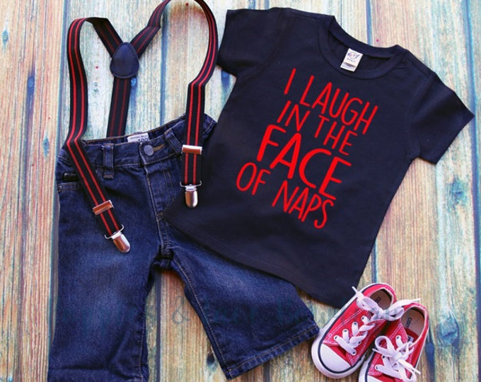 I Laugh In The Face Of Naps Shirt, Funny Boys' Shirt, Toddler Boys' Tee, Baby Boy Clothes, Baby Shower Gift