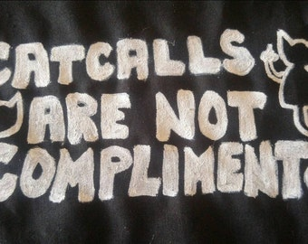 punk, feminist, riot grrl, crust patch. cat calls are not compliments