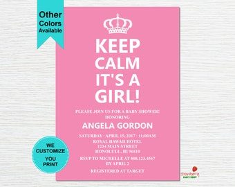 Keep Calm Baby Shower Invitation, It's a Girl Baby Shower Invitation, Keep Calm Invitation, C31