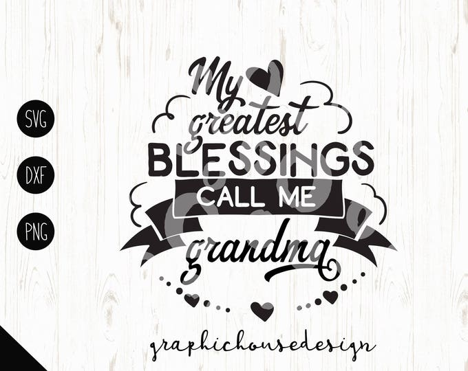 Μy greatest blessings call me nana / grandma Cut File SVG DXF PNG For Silhouette Cameo, Cricut Can be used as Printable, Call Me Nana svg
