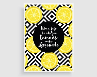 When Life Hands You Lemons Make Lemonade - White (8x10 & 11x14)