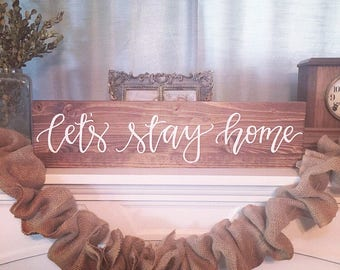 Wood sign wooden sign home decor sign home decor wood sign farmhouse sign lets stay home sign rustic sign rustic home decor farmhouse decor
