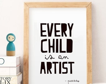 Every Child is an Artist Picasso Print Poster INSTANT DOWNLOAD 8x10, 16x20 Printable Childrens Wall Art Quote, Playroom Classroom Homeschool